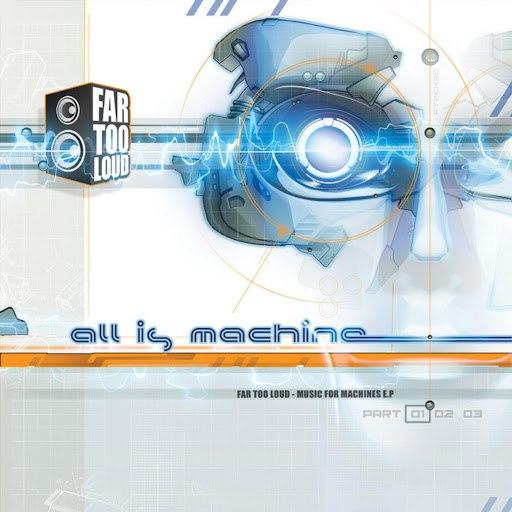 Far Too Loud альбом Music for Machines Pt. 1