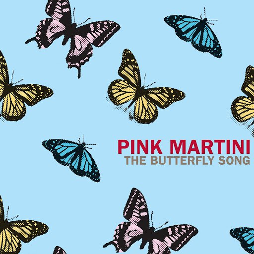 Pink Martini альбом The Butterfly Song