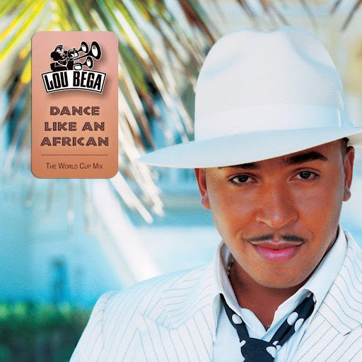 Lou Bega альбом Dance Like An African [The Worldcup Football Song]