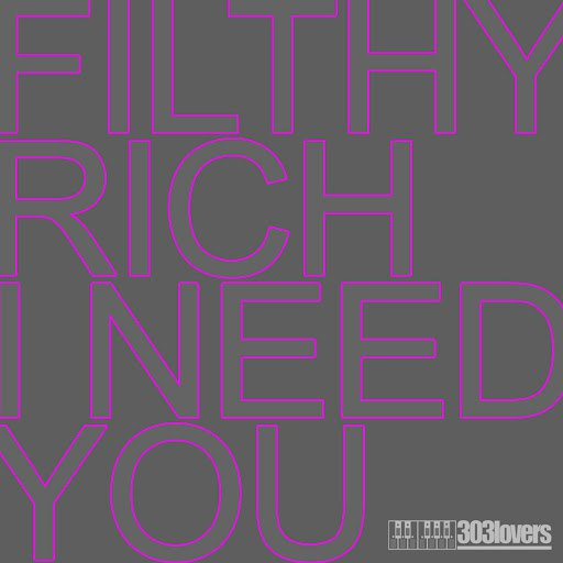 Filthy Rich альбом I Need You
