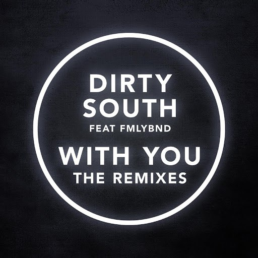 Dirty South альбом With You (The Remixes)