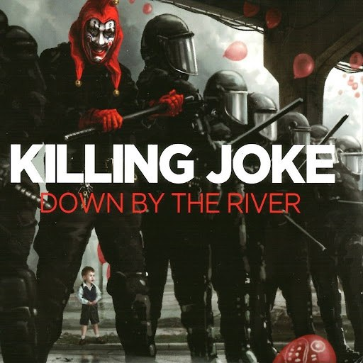 Killing Joke альбом Down by the River