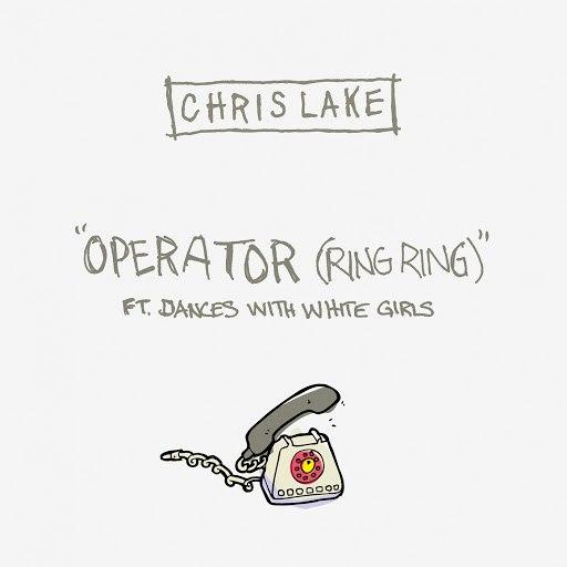 Chris Lake альбом Operator (Ring Ring) ft. Dances With White Girls