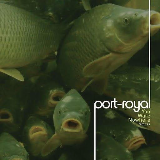 Port-Royal альбом You Ware Nowhere
