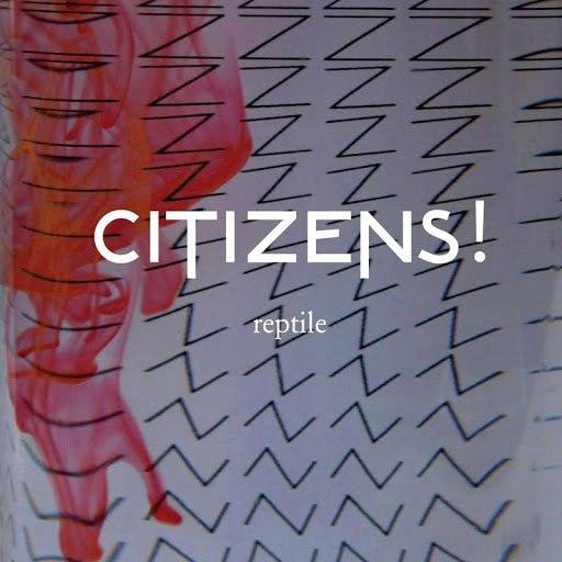 Citizens! альбом Reptile