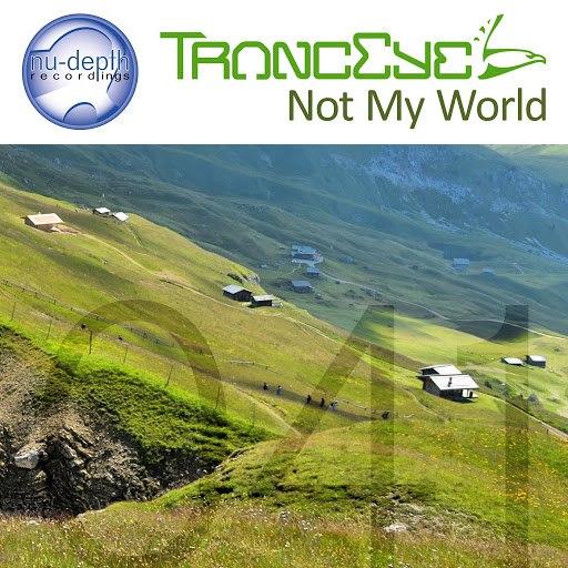 TrancEye альбом Not My World