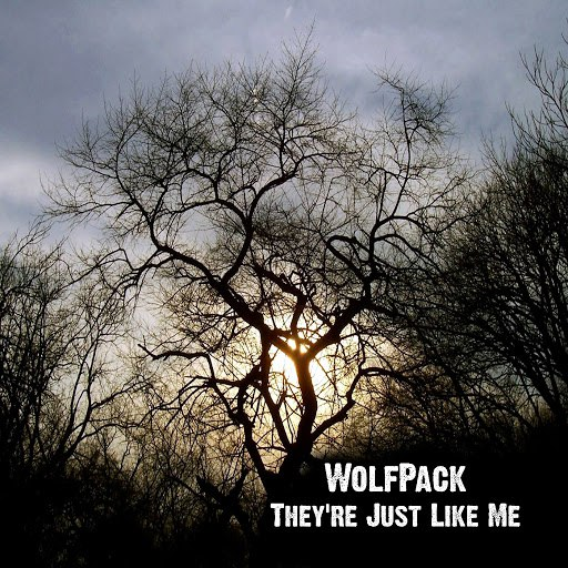 Wolfpack альбом They're Just Like Me