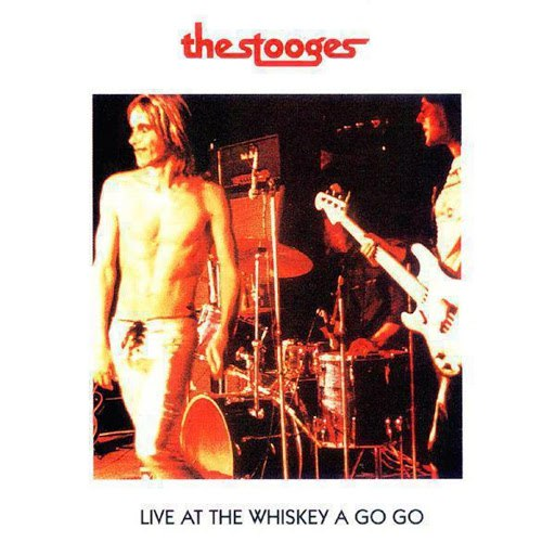 The Stooges альбом Live At The Whiskey A Go-Go