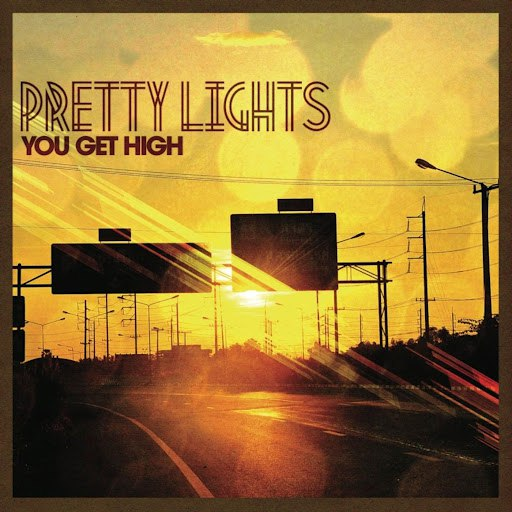 Pretty Lights альбом You Get High