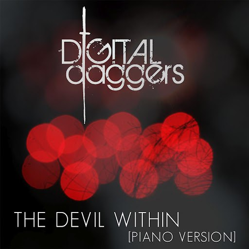 Digital Daggers альбом The Devil Within [Piano Version]