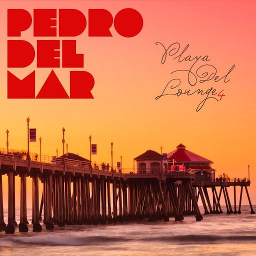 Pedro Del Mar альбом Playa Del Lounge 4