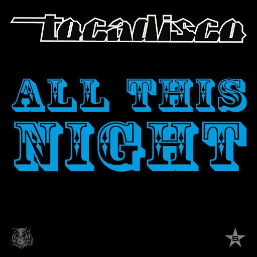 Tocadisco альбом All This Night - taken from Superstar