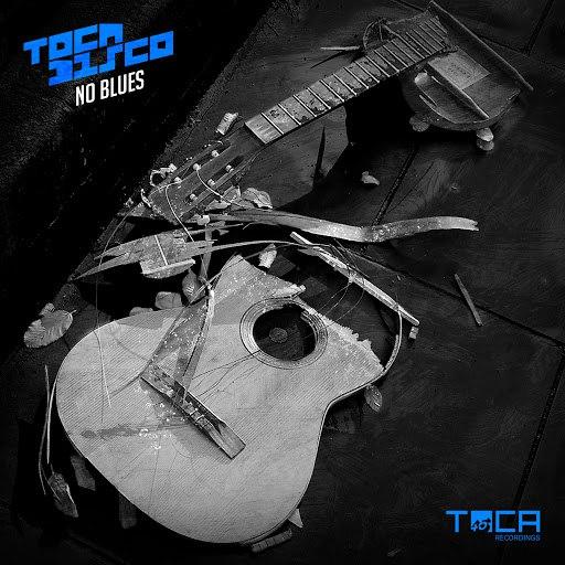 Tocadisco альбом No Blues
