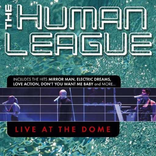 The Human League альбом Live at the Dome