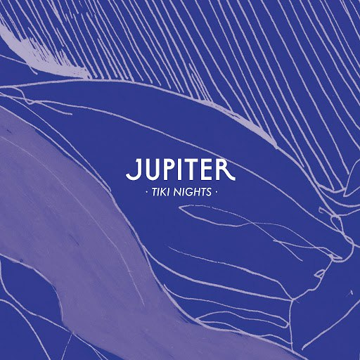 Jupiter альбом Tiki Nights - EP