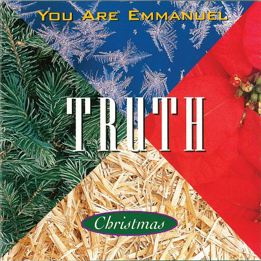 Truth альбом You Are Emmanuel [Christmas]