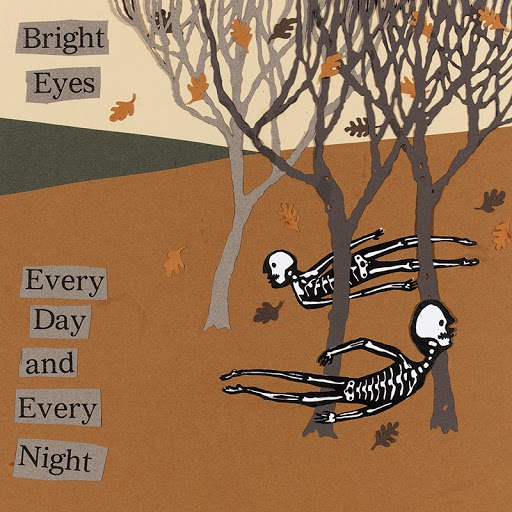 Bright Eyes альбом Every Day And Every Night