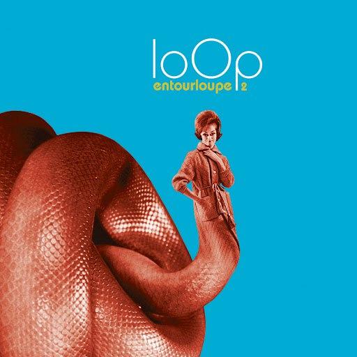 Loop альбом Entourloupe 2