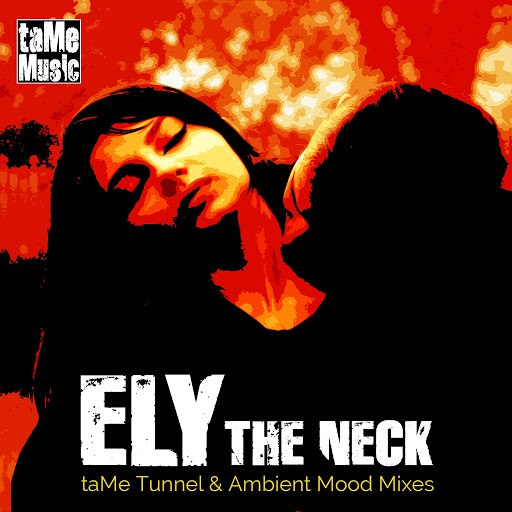 Ely альбом The Neck (taMe Tunnel and Ambient Mood Mixes)