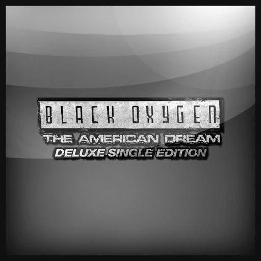 Black Oxygen альбом The American Dream (Deluxe Single Edition)
