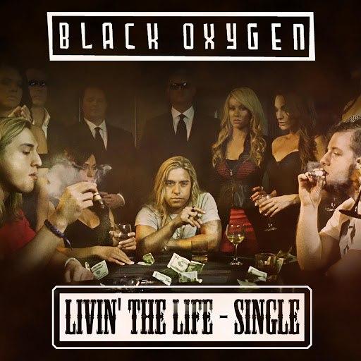 Black Oxygen альбом Livin' the Life