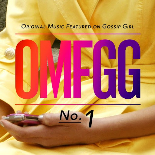 Gossip Girl альбом OMFGG - Original Music Featured On Gossip Girl No. 1