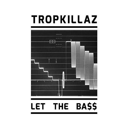 Tropkillaz альбом Let the Ba$$