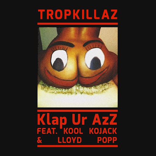 Tropkillaz альбом Klap Ur Azz