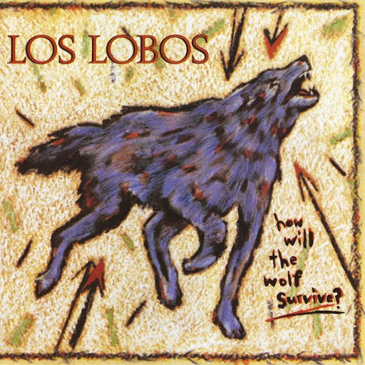 Los Lobos альбом How Will the Wolf Survive?