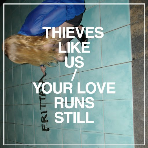 Thieves Like Us альбом Your Love Runs Still