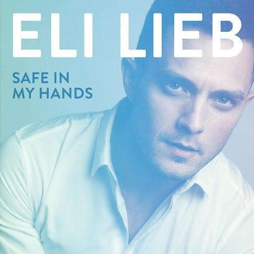 Eli Lieb альбом Safe in My Hands