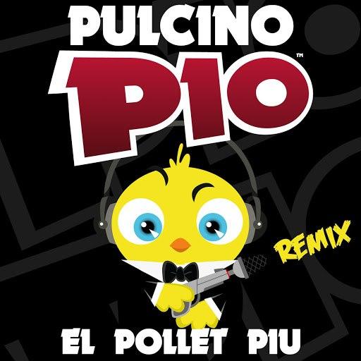 Pulcino Pio альбом El Pollet Piu (Remix)