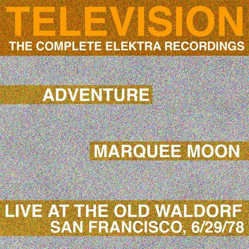 Television альбом Marquee Moon/Adventure/Live At The Waldorf [The Complete Elektra Recordings Plus Liner Notes]