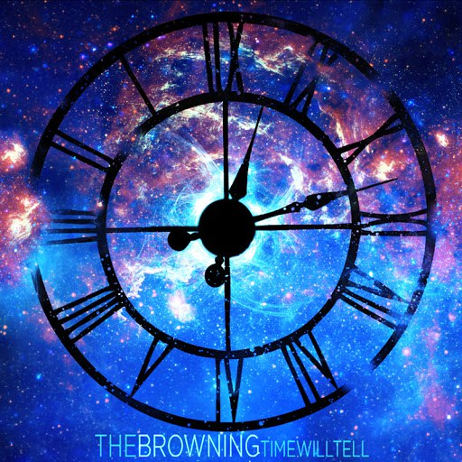 The Browning альбом Time Will Tell