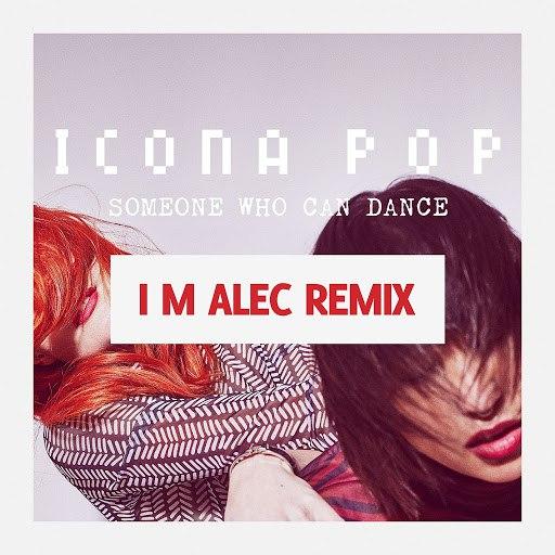 Icona Pop альбом Someone Who Can Dance (Remixes)