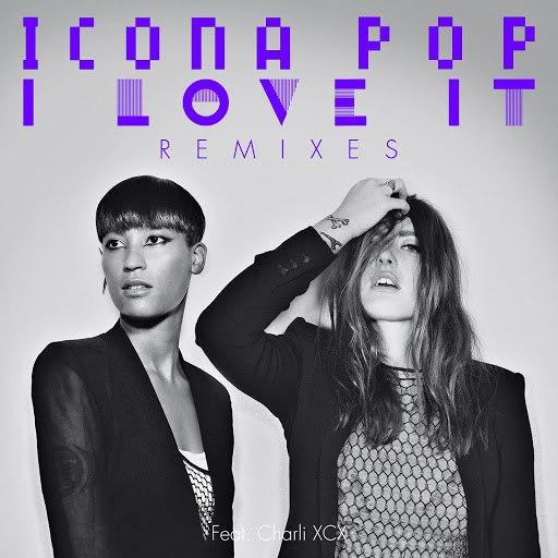Icona Pop альбом I Love It (feat. Charli XCX) [Remixes]