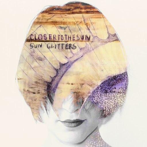 Sun Glitters альбом Closer to the Sun