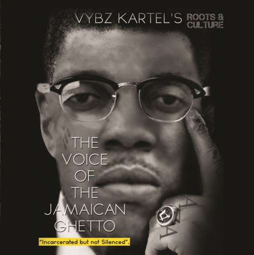Vybz Kartel альбом The Voice of the Jamaican Ghetto - Incarcerated But Not Silenced (Roots & Culture)