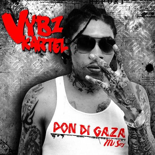 Vybz Kartel альбом Pon Di Gaza Mi Sey