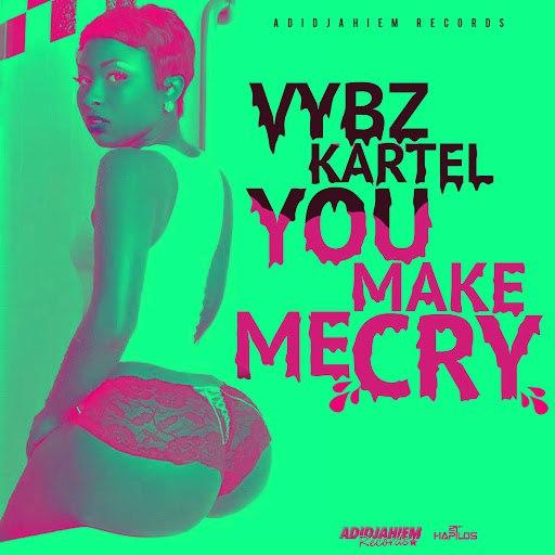 Vybz Kartel альбом You Make Me Cry