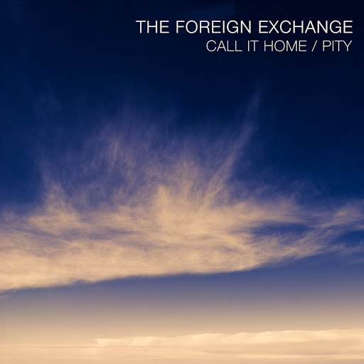The Foreign Exchange альбом Call It Home / Pity
