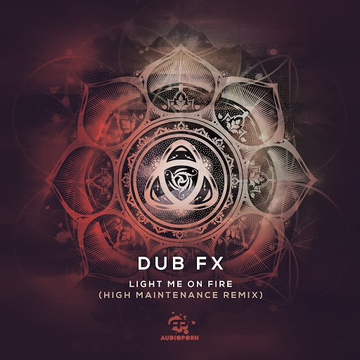 Dub FX альбом Light Me On Fire (High Maintenance Remix)