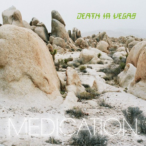 Death in Vegas альбом Medication EP
