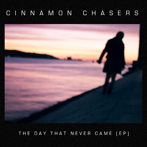 Альбом Cinnamon Chasers The Day That Never Came Ep