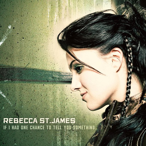 Rebecca St. James альбом If I Had One Chance To Tell You Something