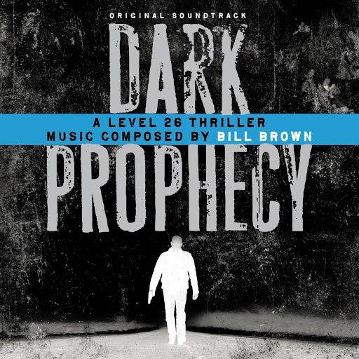 Bill Brown альбом Dark Prophecy (Original Soundtrack)