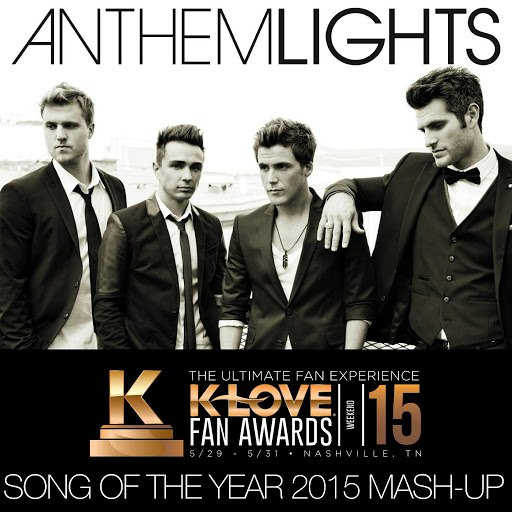 Anthem Lights альбом K-LOVE Fan Awards: Songs of the Year (2015 Mash-Up)