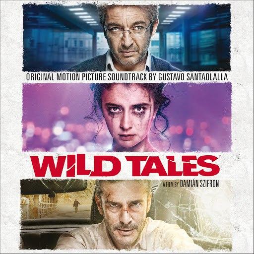 Gustavo Santaolalla альбом Wild Tales (Original Motion Picture Soundtrack)