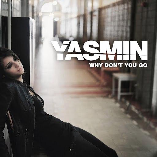 Yasmin альбом Why Don't You Go
