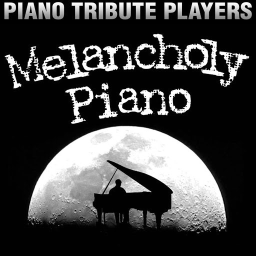 Piano Tribute Players альбом Melancholy Piano